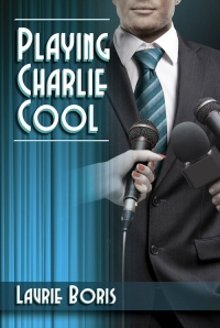 Playing Charlie Cool by Laurie Boris